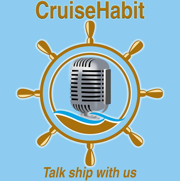 CruiseHabit Podcast | Cruise Info & Ship Talk