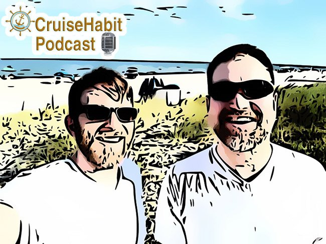 Ric & Billy of the CruiseHabit Podcast