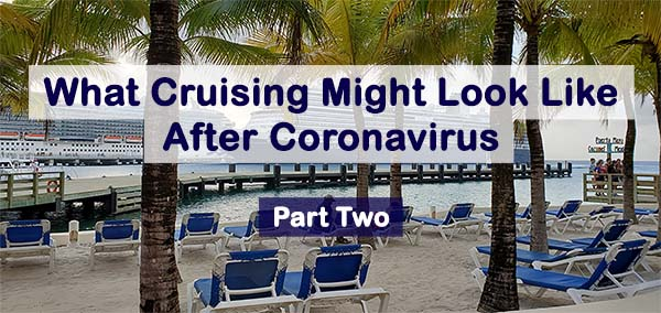 Cruising After Coronavirus - Possible Changes