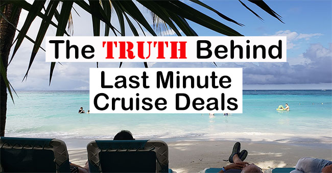 The Truth Behind Last Minute Cruise Deals
