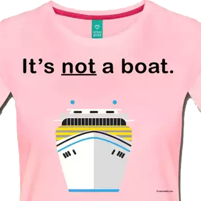 It's not a boat. - Cruise shirt