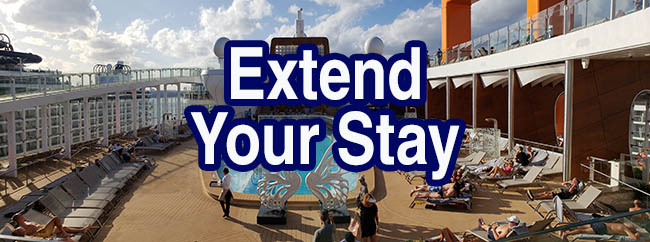 Extend Your Stay - Stay Onboard After Your Cruise
