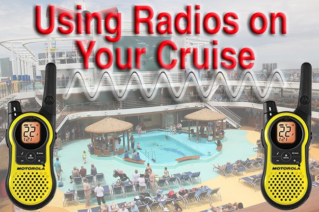 Using Two-Way Radios to Keep in Touch on Cruise Ships | CruiseHabit