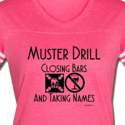 Muster Drill - Closing Bars and Taking Names - Cruise ringer shirt